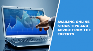 Availing Online Stock Tips and Advice from The Experts