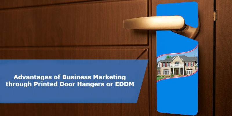 Advantages Of Business Marketing Through Printed Door Hangers or EDDM