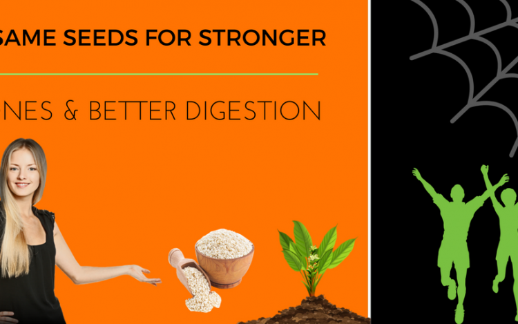Sonsuming Sesame Seeds For Stronger Bones And Better Digestion