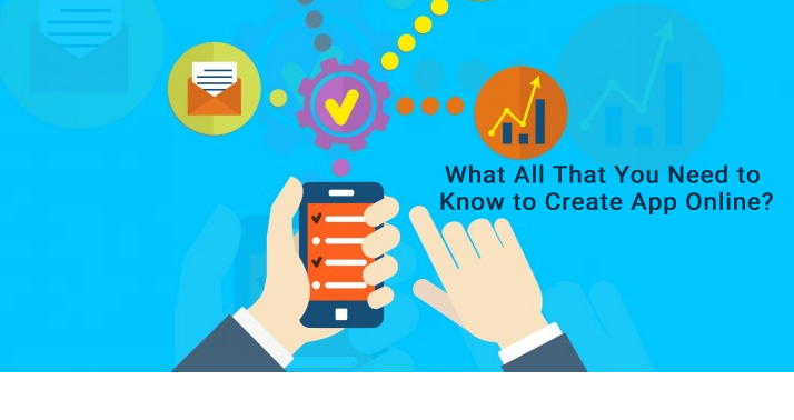 What All That You Need To Know To Create App Online?