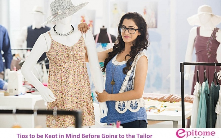 Tips To Be Kept In Mind Before Going To The Tailor