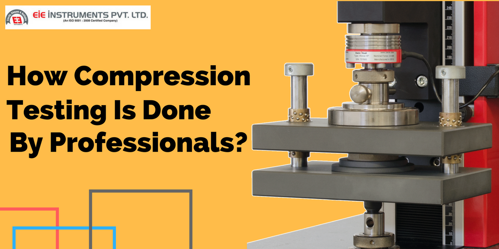 How Compression Testing Is Done By Professionals?