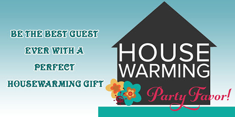 Be The Best Guest Ever With A Perfect Housewarming Gift