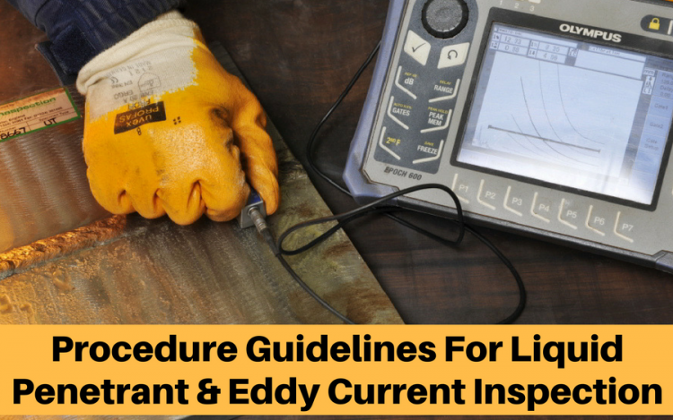 Procedure Guidelines For Liquid Penetrant and Eddy Current Inspection